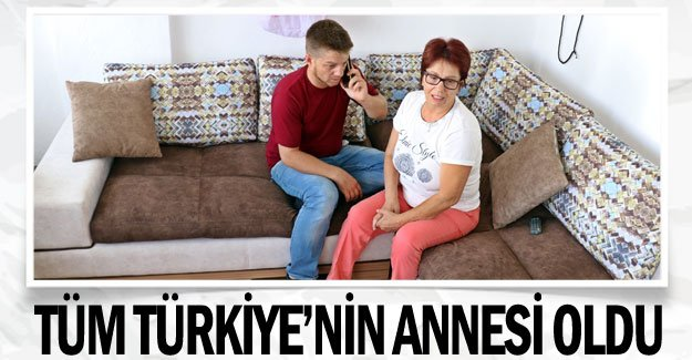 Tüm Türkiye'nin annesi oldu