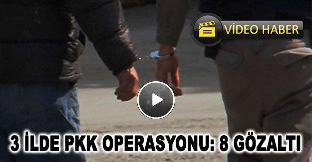 3 ilde PKK operasyonu: 8 gözaltı