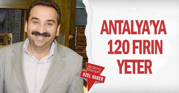 Antalya'ya 120 fırın yeter