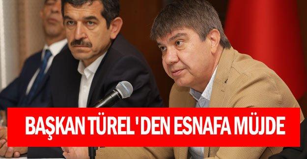 Başkan Türel'den esnafa müjde