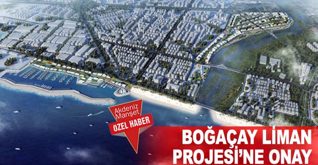 Boğaçay Liman Projesi'ne onay