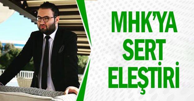 MHK'ya sert eleştiri