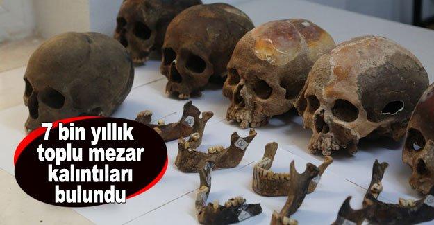 7 bin yıllık toplu mezar kalıntıları bulundu