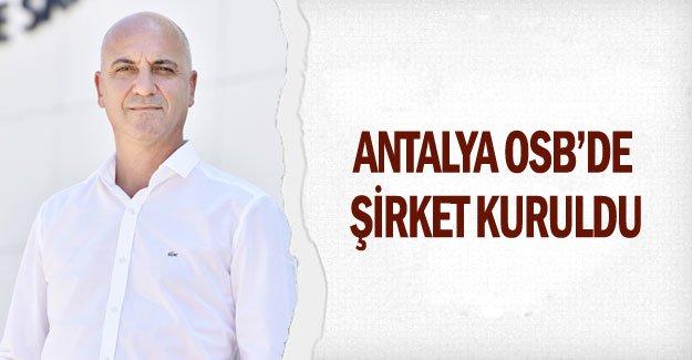 Antalya OSB'de şirket kuruldu