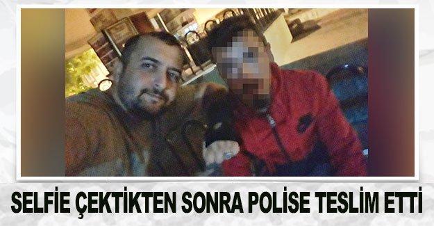 Selfie çektikten sonra polise teslim etti