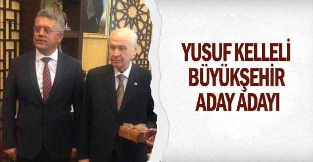 Yusuf Kelleli MHP'den Büyükşehir aday adayı