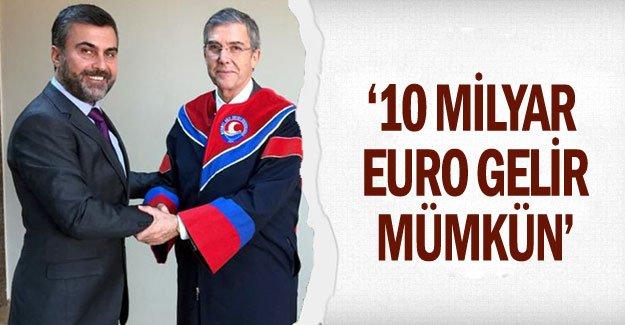 '10 milyar euro gelir mümkün'