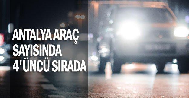 Antalya araç sayısında 4'üncü sırada