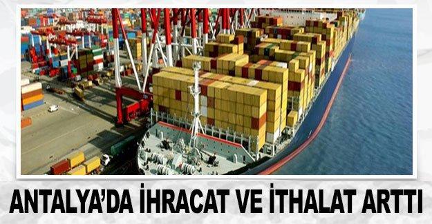 Antalya'da ihracat ve ithalat arttı