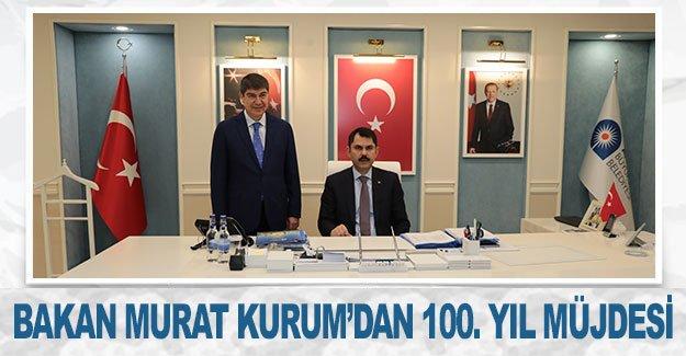 Bakan Murat Kurum'dan 100. Yıl müjdesi