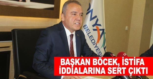 Başkan Böcek, istifa iddialarına sert çıktı