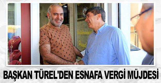 Başkan Türel'den esnafa vergi müjdesi