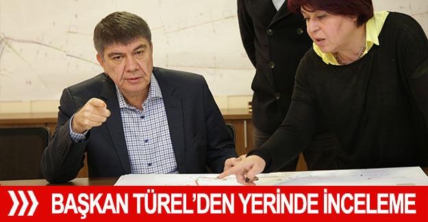 Başkan Türel'den yerinde inceleme