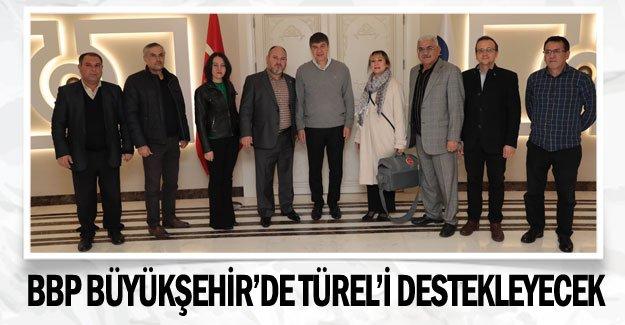 BBP Büyükşehir'de Türel'i destekleyecek