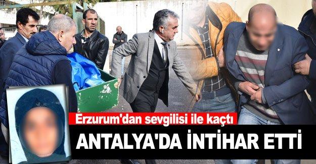 Erzurum'dan sevgilisi ile kaçtı... Antalya'da intihar etti