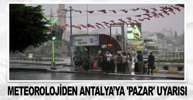 Meteorolojiden Antalya'ya 'pazar' uyarısı