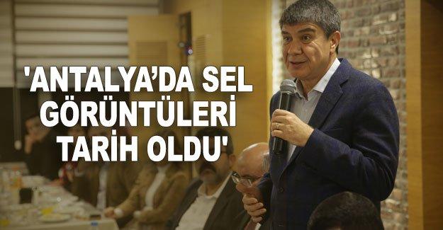 Türel: 'Antalya'da sel görüntüleri tarih oldu'
