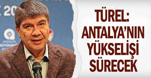 Türel: Antalya'nın yükselişi sürecek
