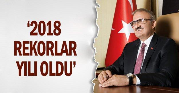 Vali Karaloğlu: 2018 rekorlar yılı oldu