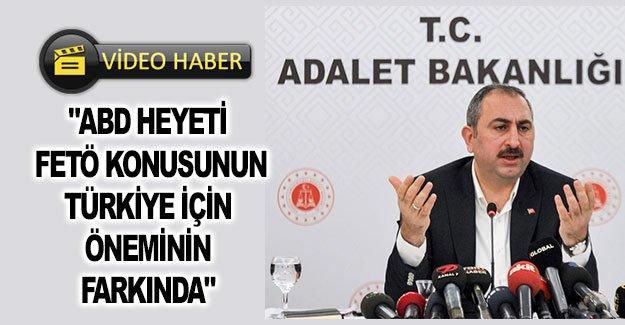 """""""ABD heyeti FETÖ konusunun Türkiye için öneminin farkında"""""""