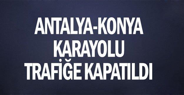 Antalya-Konya karayolu trafiğe kapatıldı