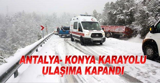 Antalya- Konya Karayolu ulaşıma kapandı