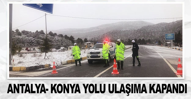 Antalya- Konya yolu ulaşıma kapandı