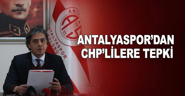 Antalyaspor'dan CHP'lilere tepki