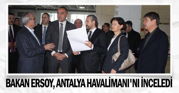 Bakan Ersoy, Antalya Havalimanı'nı inceledi