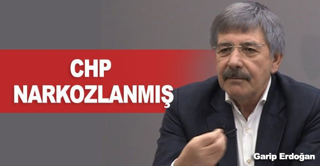 CHP NARKOZLANMIŞ