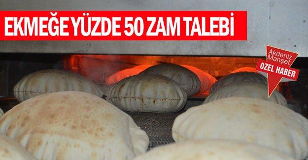 Ekmeğe yüzde 50 zam talebi