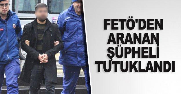 FETÖ'den aranan şüpheli tutuklandı