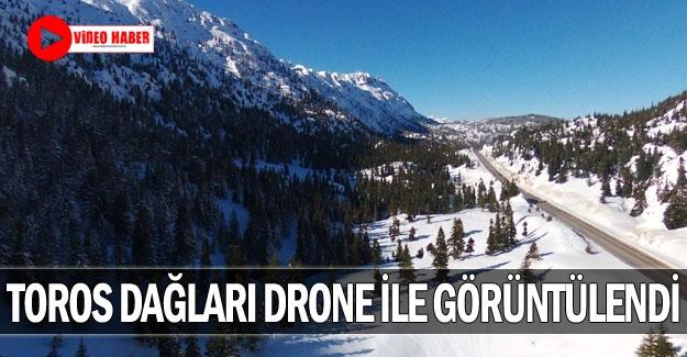 Toros Dağları drone ile görüntülendi