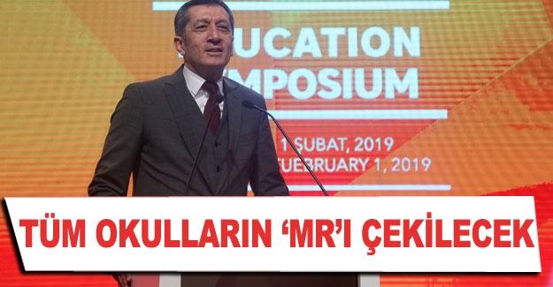 TÜM OKULLARIN 'MR'I ÇEKİLECEK