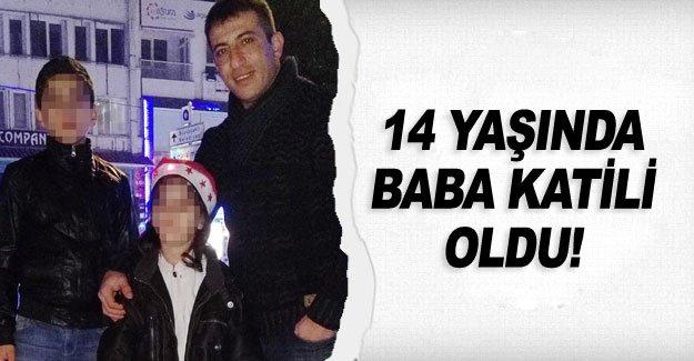 14 yaşında baba katili oldu!