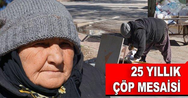 70 yaşındaki yaşlı kadının 25 yıllık çöp mesaisi