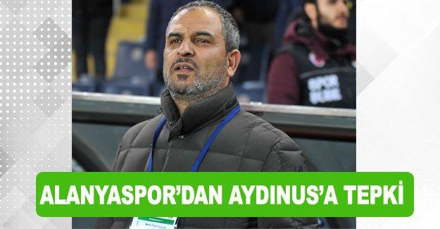 Alanyaspor'dan Aydınus'a tepki