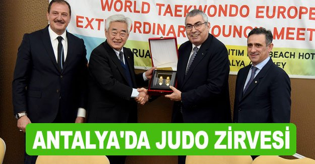 Antalya'da Judo zirvesi