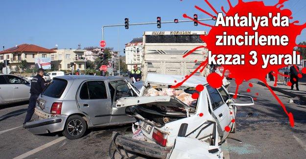 Antalya'da zincirleme kaza: 3 yaralı