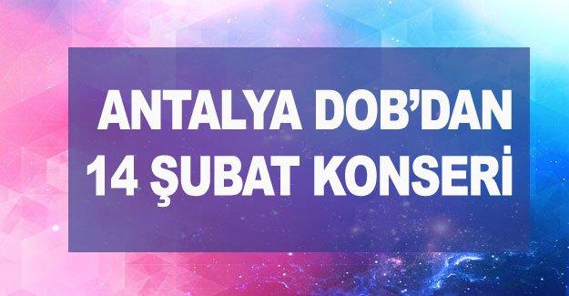 Antalya DOB'dan 14 Şubat konseri