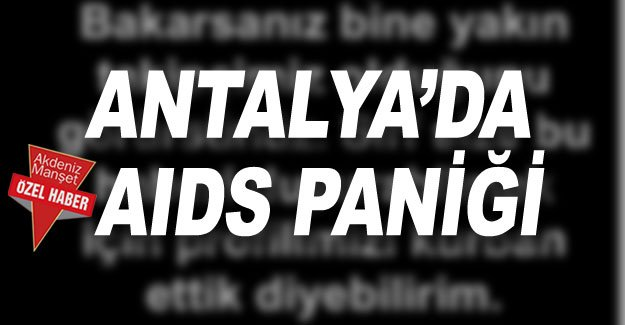 Antalya Da Aids Panigi Ozel Haber Antalya Haberleri