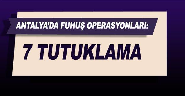 Antalya'da fuhuş operasyonları: 7 tutuklama