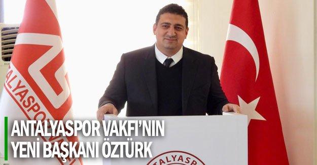 Antalyaspor Vakfı'nın yeni başkanı Öztürk