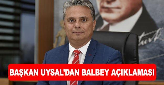 Başkan Uysal'dan Balbey açıklaması