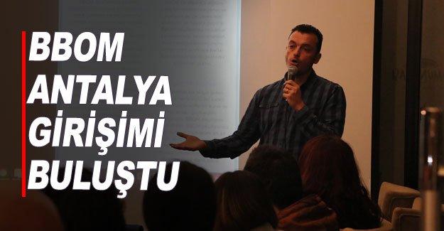 BBOM Antalya Girişimi buluştu