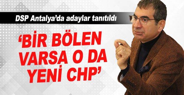 'Bir bölen varsa o da yeni CHP'