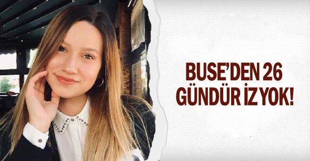 Buse'den 26 gündür iz yok!