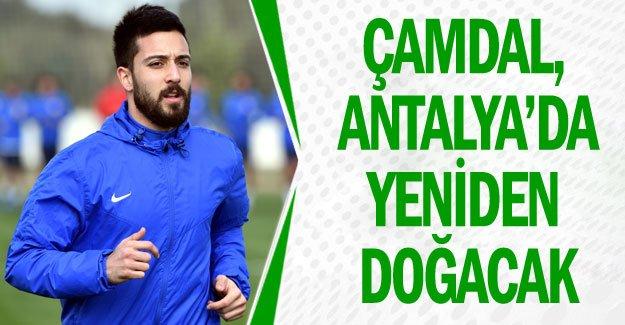 Çamdal, Antalya'da yeniden doğacak