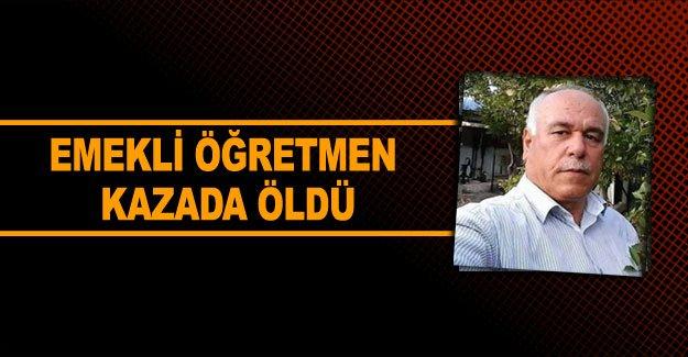 Emekli öğretmen kazada öldü