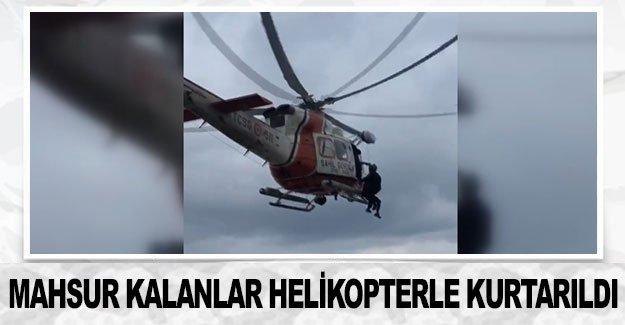Mahsur kalanlar helikopterle kurtarıldı